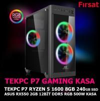 TEKPC P7 RYZEN 5 1600 8GB 240GB RX550 2GB 128bit  RGB 500W GAMER KASA
