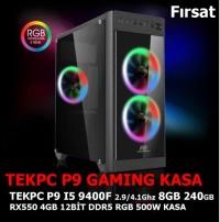 TEKPC P9 GAME I5 9400F 8GB 240GB RX550 4GB DDR5 128BİT 500W RGB GAMING KASA